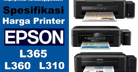 Printer Epson L310 Tahun spesifikasi printer epson terbaru l310 l360 dan l365 printer heroes