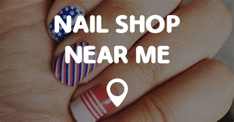 Nail Shop Near Me by Nail Shop Near Me Points Near Me