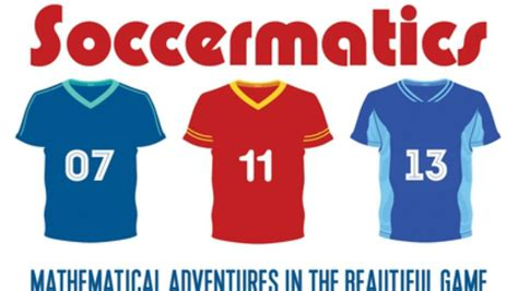 soccermatics mathematical adventures in 1472924126 soccermatics mathematical adventures in the beautiful game ima