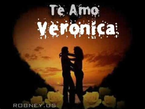 imagenes de i love veronica yo te amo veronica youtube