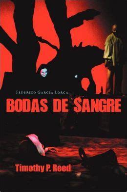 bodas de sangre de 1545305889 bodas de sangre by federico garcia lorca 9781589770874 paperback barnes noble