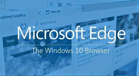 edge microsoft windows 10 browser microsoft edge to replace internet explorer ripple it