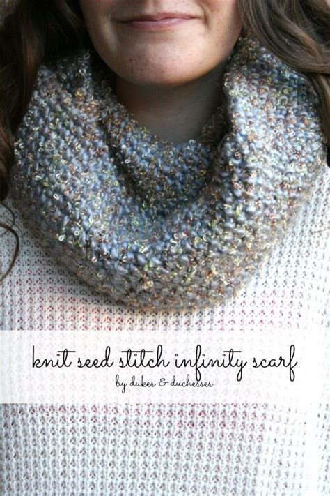 seed stitch infinity scarf knit seed stitch infinity scarf dukes and duchesses