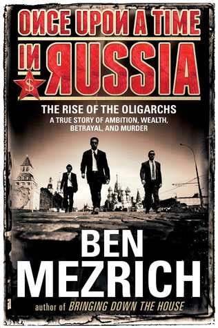 time to rise books once upon a time in russia the rise of the oligarchs a
