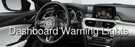 mazda 3 warning lights list of mazda dashboard warning lights