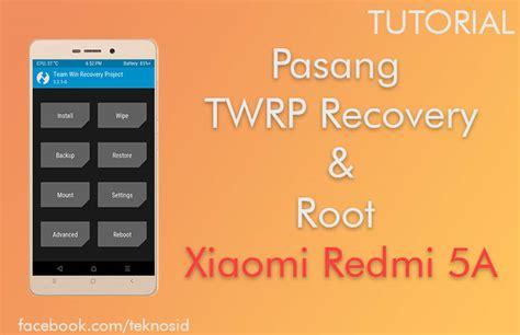 tutorial root xiaomi 1s cara install twrp recovery dan root xiaomi redmi 5a teknosid