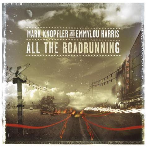 knopfler best albums knopfler emmylou harris all the roadrunning