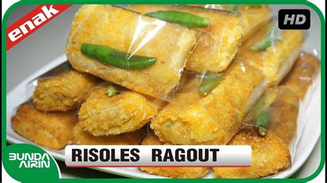 cara membuat risoles empuk cara membuat risoles ragout resep jajanan indonesia