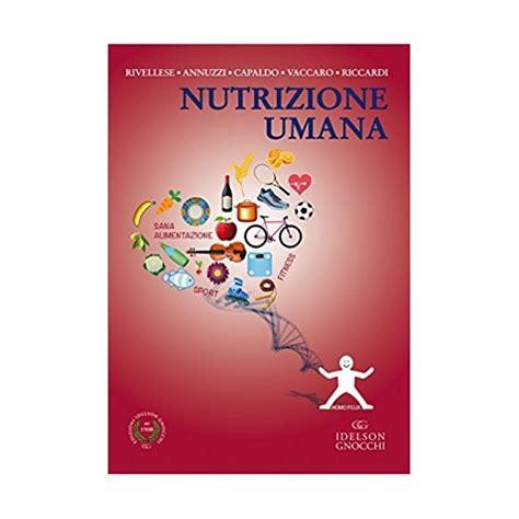 alimentazione e nutrizione umana rivellese nutrizione umana