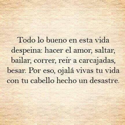por los pelos spanish b0062x6twm todo lo bueno de esta vida despeina hacer el amor saltar bailar correr re 237 r a carcajadas