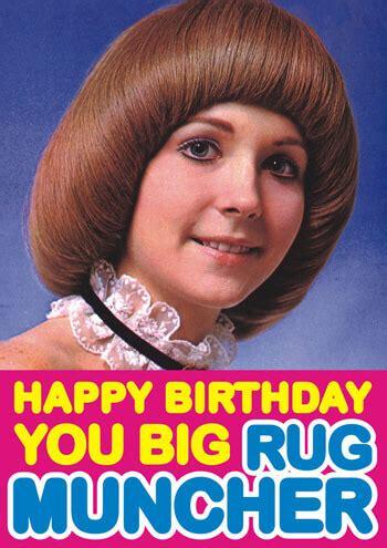Rug Mucher by Happy Birthday You Big Rug Muncher Dma 37 163 2 00 Dean