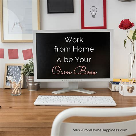 work from home and be your own work from