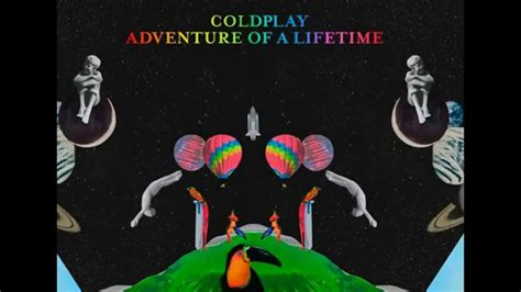 coldplay adventure of a lifetime lyrics letra coldplay adventure of a lifetime lyrics youtube