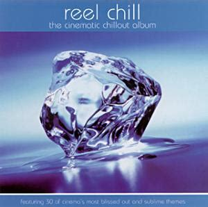 reel chill  cinematic chillout album film    web cd reviews july