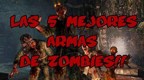 imagenes terrorificas de zombies black ops 2 l las 5 mejores armas de zombies youtube