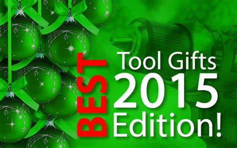 2015 best tool gifts for christmas gift buying guide