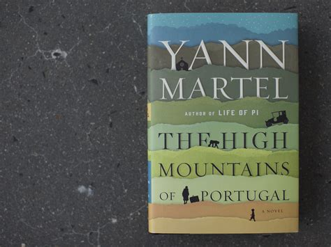 Pdf High Mountains Portugal Novel by Author Yann Martel On That Deeply Unreasonable Phenomenon