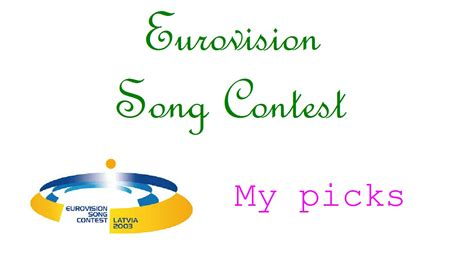 My Picks 5 by Eurovision Song Contest 2003 My Picks