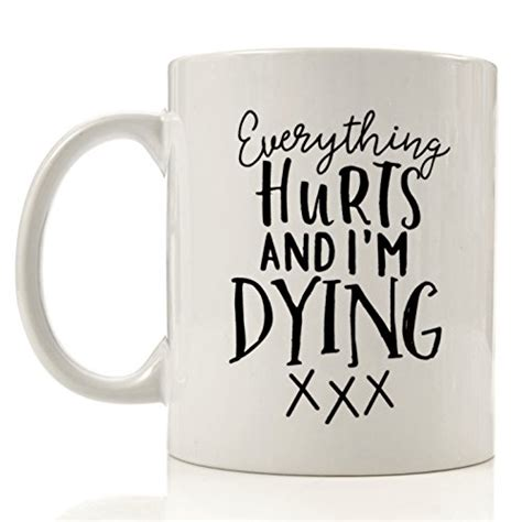 n is weird mug by everythingnarcolepsy funny coffee mug everything hurts and i m dying 11 oz