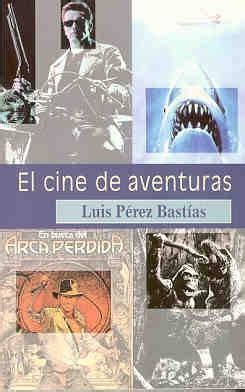 aventuras disfruta del cine biblioteca del cine fant 193 stico bibliograf 237 a el cine de aventuras de luis p 201 rez bast 205 as