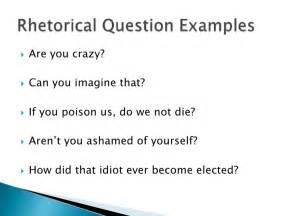 Rhetorical Essay Exles by Rhetorical Question Examples Alisen Berde