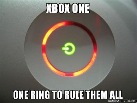 One Ring To Rule Them All Meme - xbox one one ring to rule them all make a meme