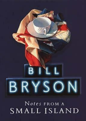 notes from a small notes from a small island by bill bryson reviews description more isbn 9780385600736