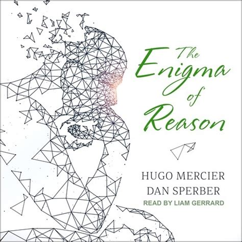 the enigma of reason the enigma of reason by hugo mercier dan sperber read by liam gerrard audiobook review