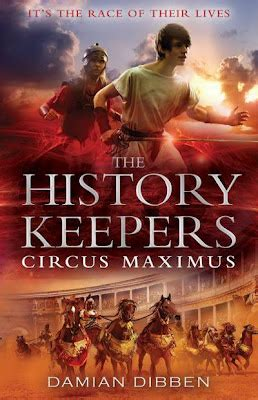 The History Keepers 1 The Begins By Damian Dibben the book zone review the history keepers circus maximus by damian dibben