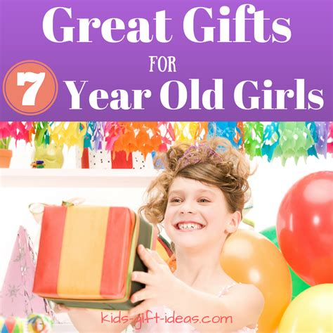 great gifts for 7 year birthdays