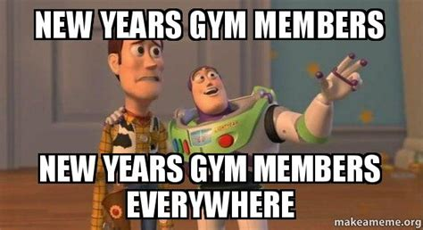 New Years Gym Meme - new years gym members new years gym members everywhere