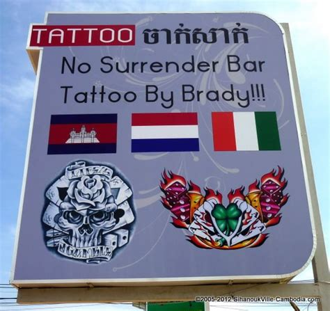 no surrender tattoo no bar by brady in sihanoukville cambodia