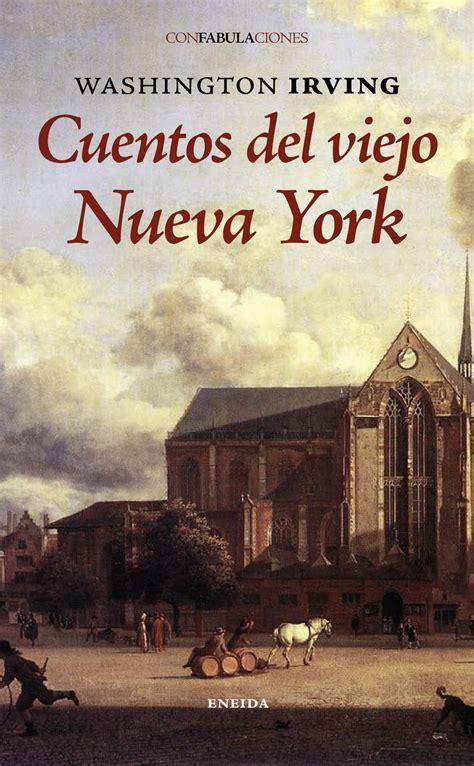historias de nueva york b00ffbv9w2 la antigua biblos cuentos del viejo nueva york washington irving