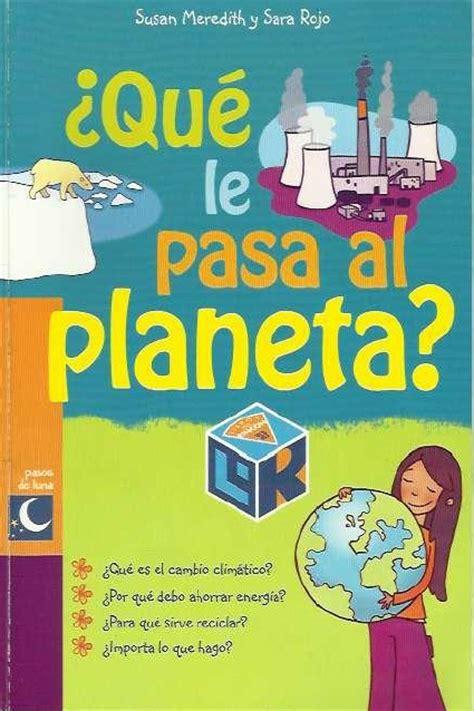 libro esconderse en un rincn nuevo blog x1ed blogspot mx libros del rinc 243 n 191 qu 233 le pasa al planeta