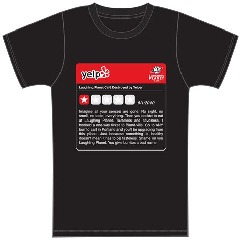 Yelp Mba Product Manager by Terrible Yelp Review T Shirt Laughing Planet Caf 233