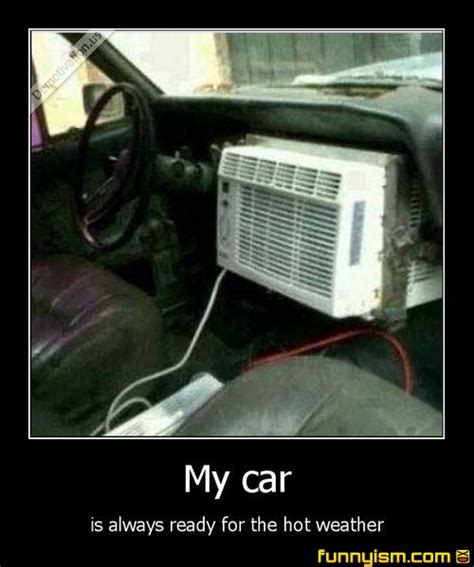 very hot weather funny images my car is always ready for hot weather demotivational