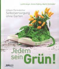 Terrassengestaltung Mit Pflanzen 2856 by Jedem Sein Gr 252 N Urbane Permakultur Selbstversorgung Ohne