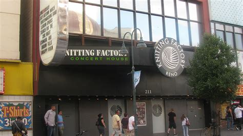 knitting factory reno nevada knitting factory concert house reno reno nv tickets