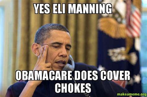 Eli Manning Memes - yes eli manning obamacare does cover chokes make a meme