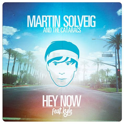 testo hey quot hey now quot di martin solveig feat kyle the cataracs