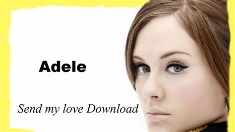 adele send my love mp3 adele send my love to your new lover free mp3 audio
