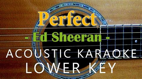 ed sheeran perfect karaoke higher key perfect ed sheeran acoustic karaoke lower key youtube