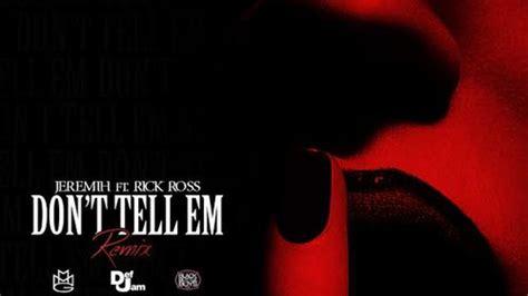 jeremih ft yg jeremih ft rick ross yg don t tell em remix