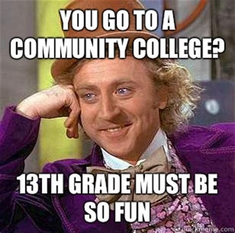 Community College Meme - crazy community college meme
