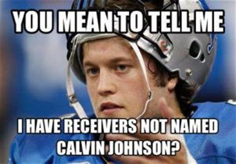 Calvin Johnson Meme - detroit lions jokes kappit