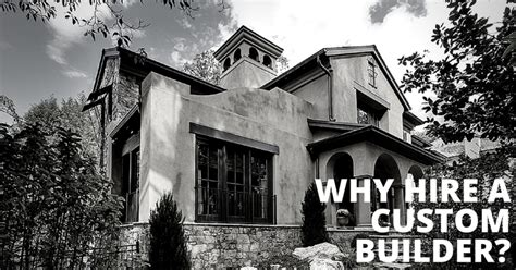 why hire custom home builder goal construction custom why hire a custom builder sandy spring builders
