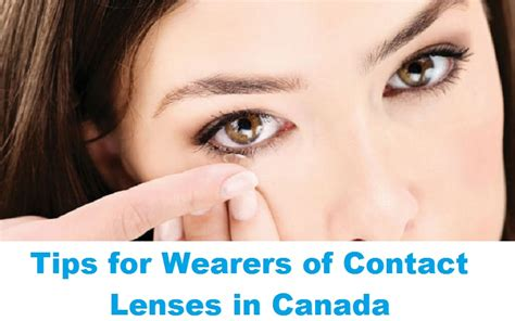 7 Tips For Contact Lens Wearers by Tips For Wearers Of Contact Lenses In Canada