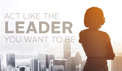 Be The Leader act like the leader you want to be stanford graduate