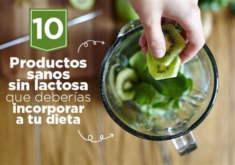 lista de alimentos sin lactosa 10 productos sanos sin lactosa para incorporar a tu dieta