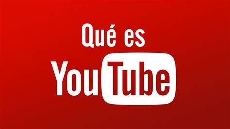 www youtube com qu 233 es youtube youtube